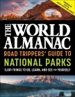 The World Almanac Road Trippers' Guide to National Parks: 5,001 Things to Do, Learn, and See for Yourself Cover Image