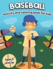 Baseball Activity and Coloring Book for kids Ages 5 and up: Fun for boys and girls, Preschool, Kindergarten Cover Image