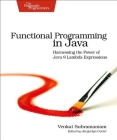 Functional Programming in Java: Harnessing the Power of Java 8 Lambda Expressions Cover Image