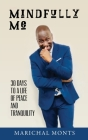 Mindfully Me: 30 Days to a Life of Peace and Tranquility Cover Image