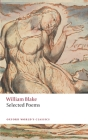William Blake: Selected Poems (Oxford World's Classics) Cover Image
