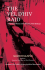 The Vel D'Hiv Raid: The French Police at the Service of the Gestapo Cover Image