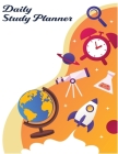 Daily Study Planner: Elementary Scheduling Academic Planner for Students, Highschool, College and Faculty Exam Preparation, Study Goal Trac Cover Image
