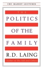 The Politics of the Family (CBC Massey Lectures) Cover Image