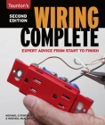 Wiring Complete 2nd Edition: Expert Advise from Start to Finish (Taunton's Complete) Cover Image