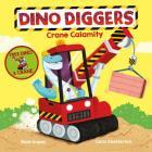 Crane Calamity (Dino Diggers) Cover Image