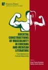 Societal Constructions of Masculinity in Chicanx and Mexican Literature (Literary Studies) Cover Image