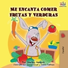 Me Encanta Comer Frutas y Verduras: I Love to Eat Fruits and Vegetables -Spanish Edition (Spanish Bedtime Collection) Cover Image