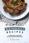 Exotic Bengali Recipes: A Complete Cookbook of Spicy Indian Dish Ideas! Cover Image