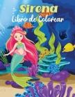 Sirena Libro de Colorear: 40 páginas para colorear sirenas absolutamente únicasIlustraciones de Sirenas Listas para ColorearColorear Niños 5 Año Cover Image