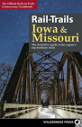 Rail-Trails Iowa and Missouri: The definitive guide to the region's top multiuse trails Cover Image