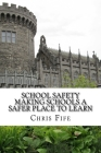 School Safety: Making Schools a Safer Place to Learn Cover Image