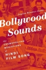 Bollywood Sounds: The Cosmopolitan Mediations of Hindi Film Song Cover Image