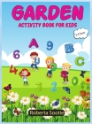 Garden Activity Book for Kids 3-5 years: Coloring Pages, Tracing Letters & Numbers, Garden Activities Cover Image