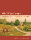 Old Wheelways: Traces of Bicycle History on the Land Cover Image
