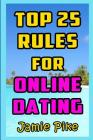 Top 25 Rules for Online Dating: Expert Advice, Guaranteed Success Cover Image