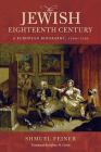 The Jewish Eighteenth Century: A European Biography, 1700-1750 Cover Image