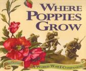 Where Poppies Grow: A World War I Companion Cover Image
