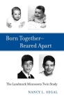 Born Together--Reared Apart: The Landmark Minnesota Twin Study Cover Image