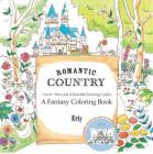 Romantic Country: A Fantasy Coloring Book Cover Image