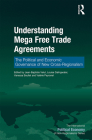 Understanding Mega Free Trade Agreements: The Political and Economic Governance of New Cross-Regionalism Cover Image