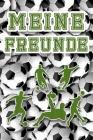 Meine Freunde: Fußball Freundebuch für die Schule oder Kindergarten für Kinder zum Selbst Gestalten - Freundschaftsbuch 110 Seiten - Cover Image