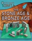 Discover Through Craft: The Stone Age and Bronze Age Cover Image