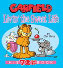 Garfield Livin' the Sweet Life: His 72nd Book Cover Image