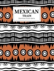 Mexican Train Dominoes Score Game: Mexican Train Score Sheets Perfect ScoreKeeping Sheet Book Sectioned Tally Scoresheets Family or Competitive Play l Cover Image
