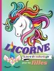LICORNE livre de coloriage pour les filles: 200 pages avec de jolis dessins et des modèles amusants - Livre d'activités parfait pour la maison ou le v Cover Image