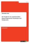 Ein Vergleich der präsidentiellen Regierungssysteme Russlands und Frankreichs Cover Image