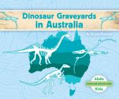 Dinosaur Graveyards in Australia Cover Image