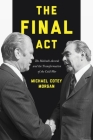 The Final ACT: The Helsinki Accords and the Transformation of the Cold War Cover Image
