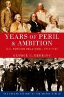 Years of Peril and Ambition: U.S. Foreign Relations, 1776-1921 Cover Image