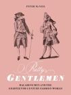 Pretty Gentlemen: Macaroni Men and the Eighteenth-Century Fashion World Cover Image
