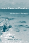 Mark Twain in Paradise: His Voyages to Bermuda (Mark Twain and His Circle) Cover Image