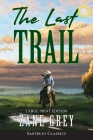 The Last Trail (Annotated, Large Print) Cover Image
