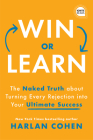Win or Learn: The Naked Truth about Turning Every Rejection Into Your Ultimate Success Cover Image