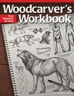 Woodcarver's Workbook: Two Volumes in One! Cover Image