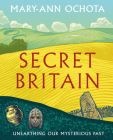 Secret Britain: Unearthing our Mysterious Past Cover Image