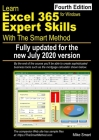 Learn Excel 365 Expert Skills with The Smart Method: Fourth Edition: updated for the Jul 2020 Semi-Annual version 2002 Cover Image