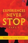 Experiences Never Stop: Part 2 Cover Image