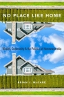 No Place Like Home: Wealth, Community and the Politics of Homeownership Cover Image