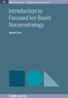 Introduction to Focused Ion Beam Nanometrology (Iop Concise Physics) Cover Image