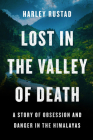 Lost in the Valley of Death: A Story of Obsession and Danger in the Himalayas Cover Image