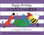 Happy Birthday with Ant and Bee (Ant and Bee) Cover Image