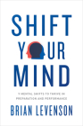 Shift Your Mind: 9 Mental Shifts to Thrive in Preparation and Performance Cover Image
