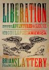 Liberation: Being the Adventures of the Slick Six After the Collapse of the United States of America Cover Image