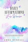 Daily Affirmations For Women: 365 Days of Positive, Empowering & Inspirational Affirmations To Support Growth & Recovery. Cover Image