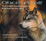 Once a Wolf: How Wildlife Biologists Fought to Bring Back the Gray Wolf Cover Image